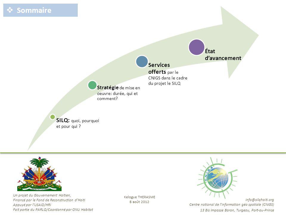 SILQ: quoi, pourquoi et pour qui ? Stratégie de mise en oeuvre: durée, qui et comment? Services offerts par le CNIGS dans le cadre du projet le SILQ É