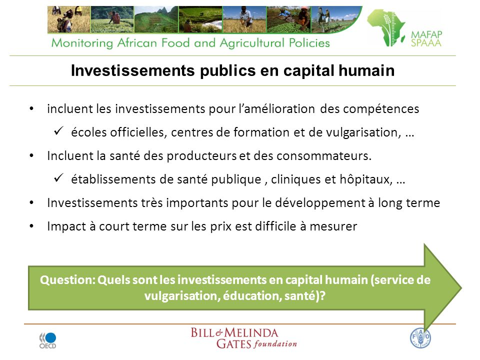 incluent les investissements pour lamélioration des compétences écoles officielles, centres de formation et de vulgarisation, … Incluent la santé des producteurs et des consommateurs.