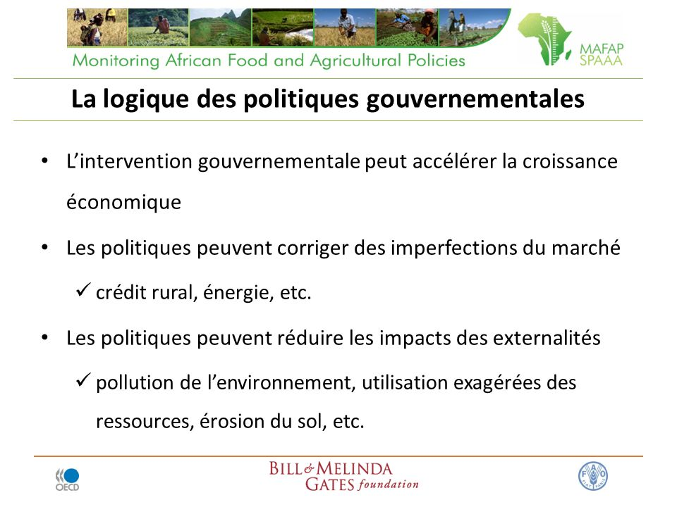 Lintervention gouvernementale peut accélérer la croissance économique Les politiques peuvent corriger des imperfections du marché crédit rural, énergie, etc.