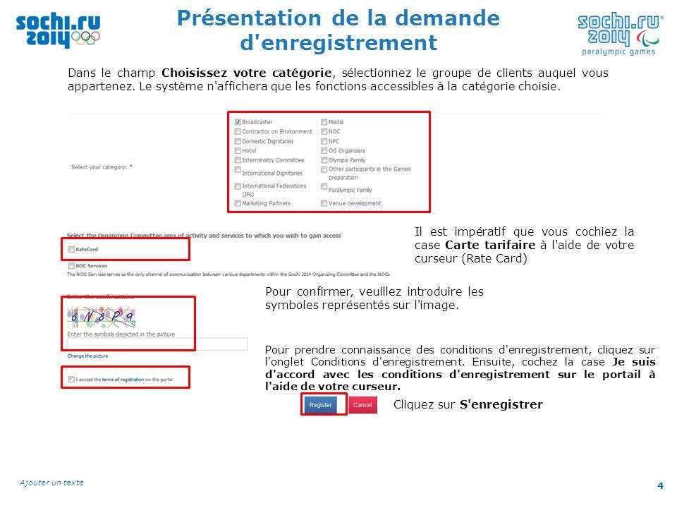 4 Ajouter un texte 4 Présentation de la demande d'enregistrement Dans le champ Choisissez votre catégorie, sélectionnez le groupe de clients auquel vo