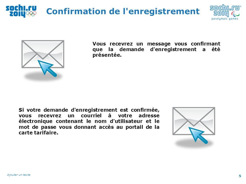 5 Ajouter un texte 5 Confirmation de l'enregistrement Vous recevrez un message vous confirmant que la demande d'enregistrement a été présentée. Si vot