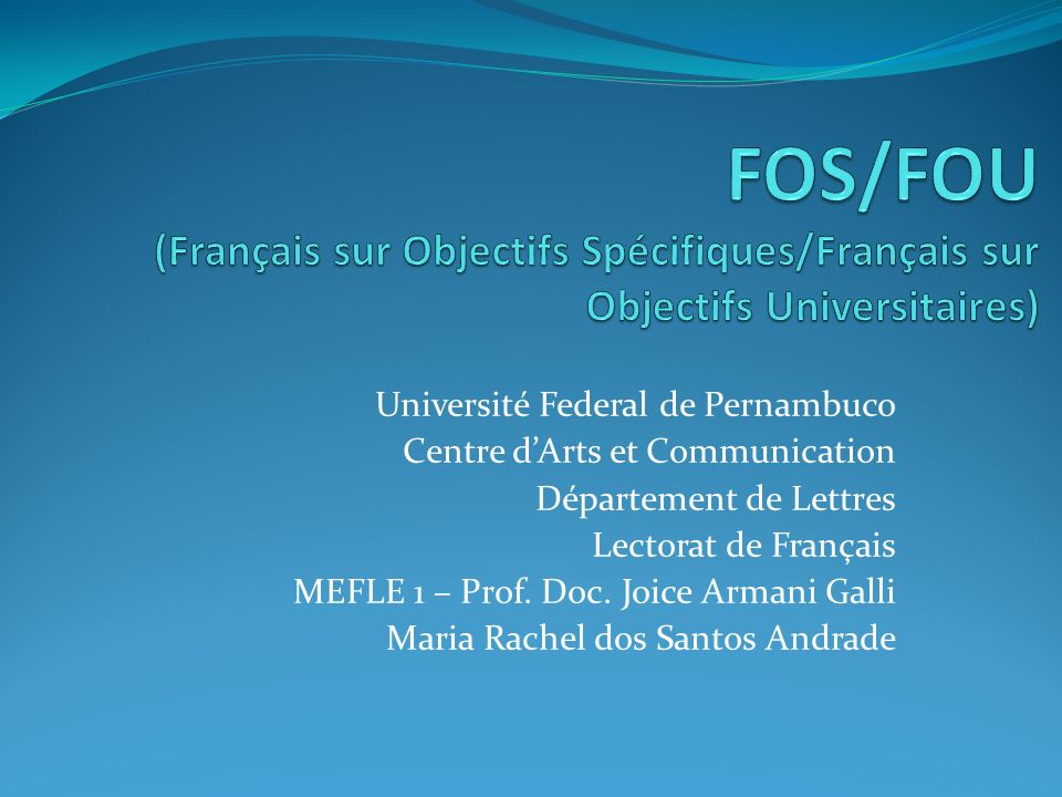 Université Federal de Pernambuco Centre dArts et Communication Département de Lettres Lectorat de Français MEFLE 1 – Prof. Doc. Joice Armani Galli Mar