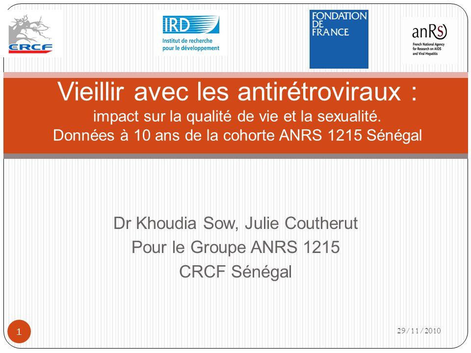 Dr Khoudia Sow, Julie Coutherut Pour le Groupe ANRS 1215 CRCF Sénégal Vieillir avec les antirétroviraux : impact sur la qualité de vie et la sexualité.