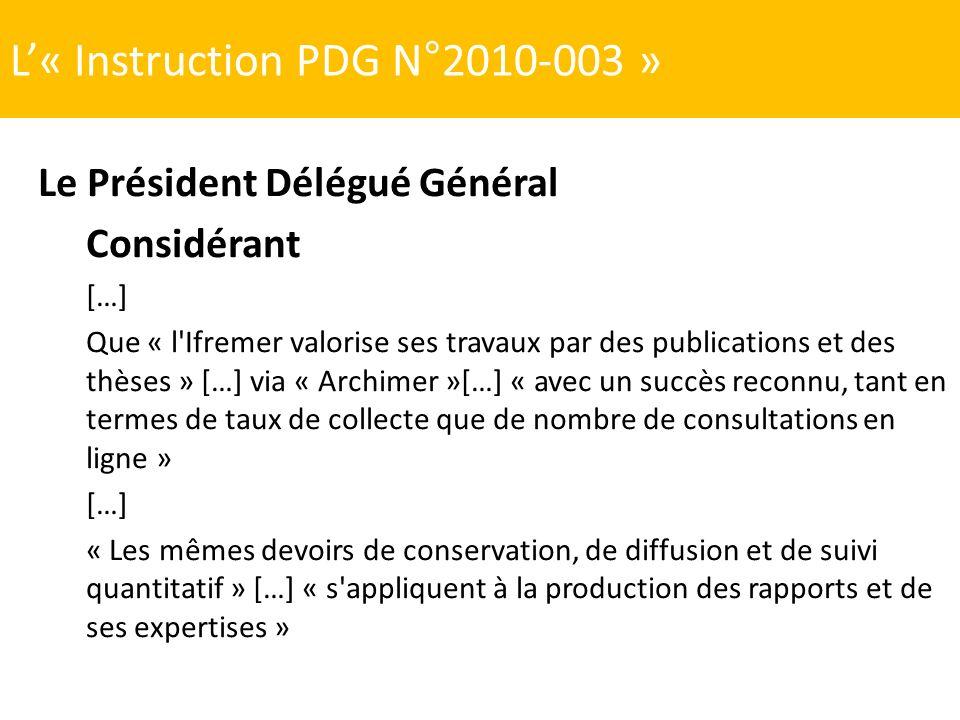 L« Instruction PDG N°2010-003 » Le Président Délégué Général Considérant […] Que « l'Ifremer valorise ses travaux par des publications et des thèses »