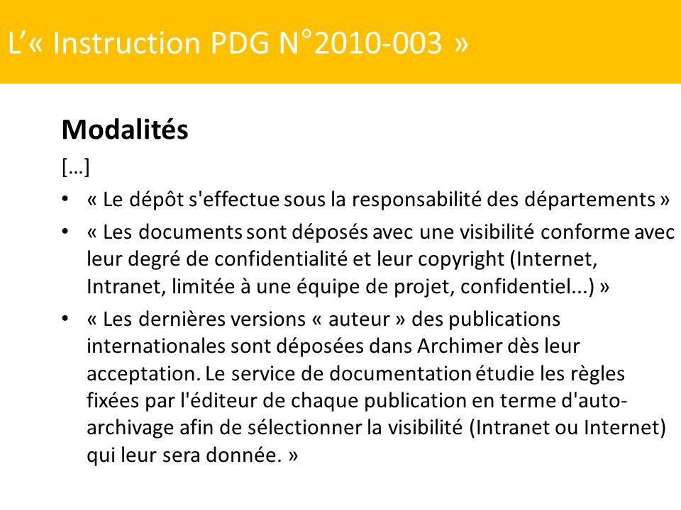 L« Instruction PDG N°2010-003 » Modalités […] « Le dépôt s'effectue sous la responsabilité des départements » « Les documents sont déposés avec une vi