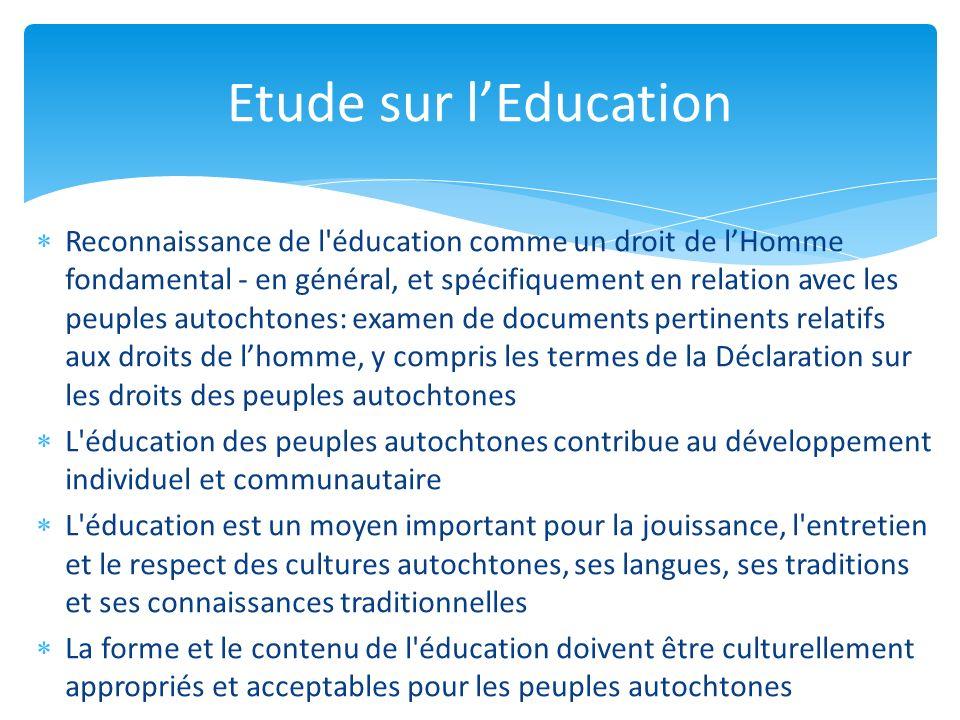 Reconnaissance de l'éducation comme un droit de lHomme fondamental - en général, et spécifiquement en relation avec les peuples autochtones: examen de