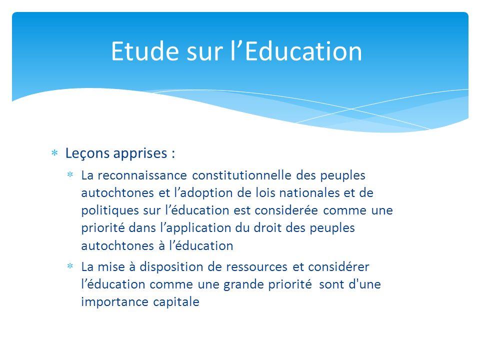 Leçons apprises : La reconnaissance constitutionnelle des peuples autochtones et ladoption de lois nationales et de politiques sur léducation est cons