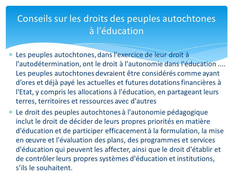 Les peuples autochtones, dans l exercice de leur droit à l autodétermination, ont le droit à l autonomie dans l éducation....