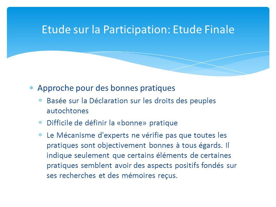Approche pour des bonnes pratiques Basée sur la Déclaration sur les droits des peuples autochtones Difficile de définir la «bonne» pratique Le Mécanis