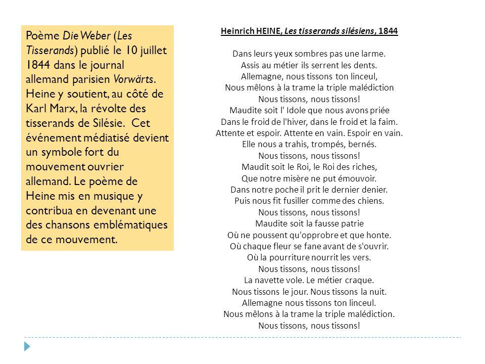 Heinrich HEINE, Les tisserands silésiens, 1844 Dans leurs yeux sombres pas une larme.