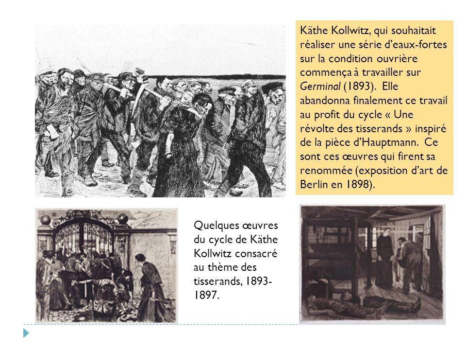 Quelques œuvres du cycle de Käthe Kollwitz consacré au thème des tisserands, 1893- 1897.