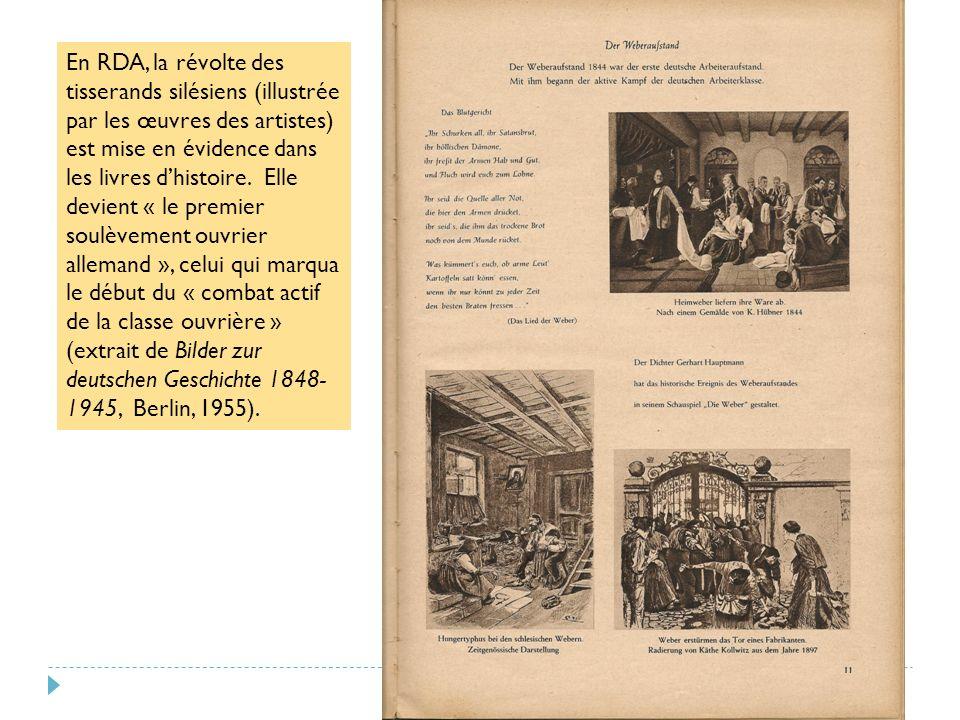 En RDA, la révolte des tisserands silésiens (illustrée par les œuvres des artistes) est mise en évidence dans les livres dhistoire.