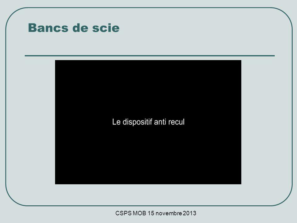 CSPS MOB 15 novembre 2013 Bancs de scie