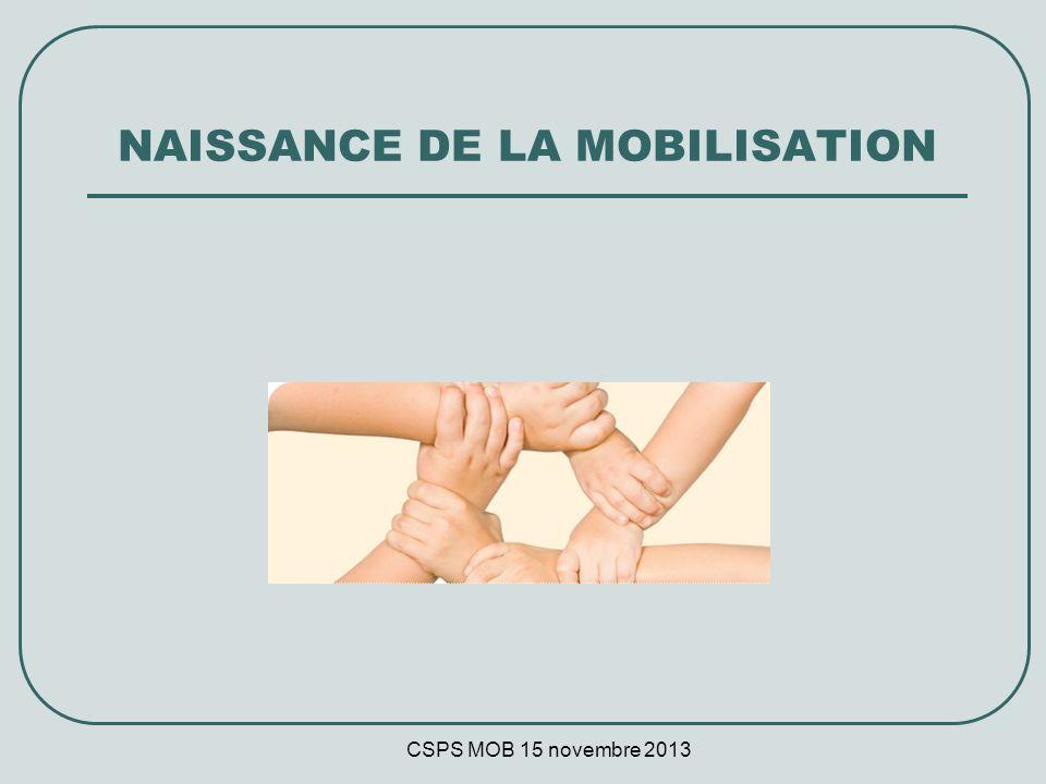 CSPS MOB 15 novembre 2013 NAISSANCE DE LA MOBILISATION