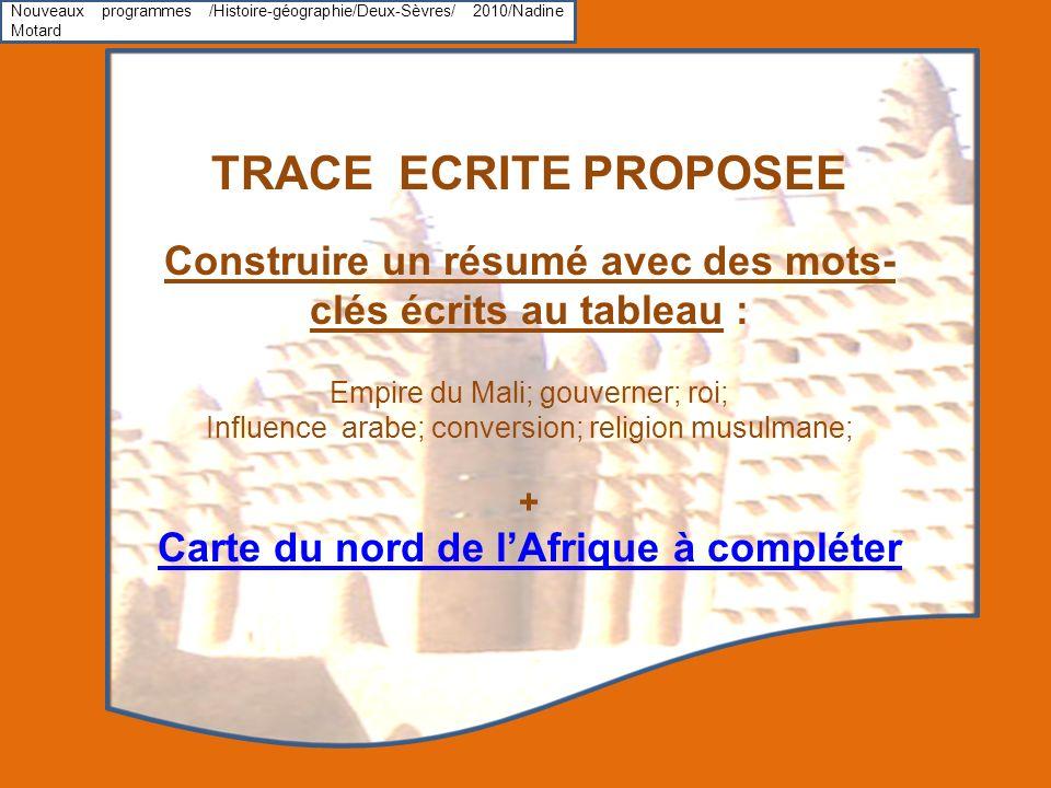 Nouveaux programmes /Histoire-géographie/Deux-Sèvres/ 2010/Nadine Motard TRACE ECRITE PROPOSEE Construire un résumé avec des mots- clés écrits au tabl