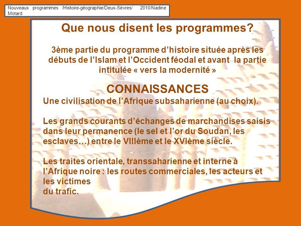 Que nous disent les programmes? 3ème partie du programme dhistoire située après les débuts de lIslam et lOccident féodal et avant la partie intitulée