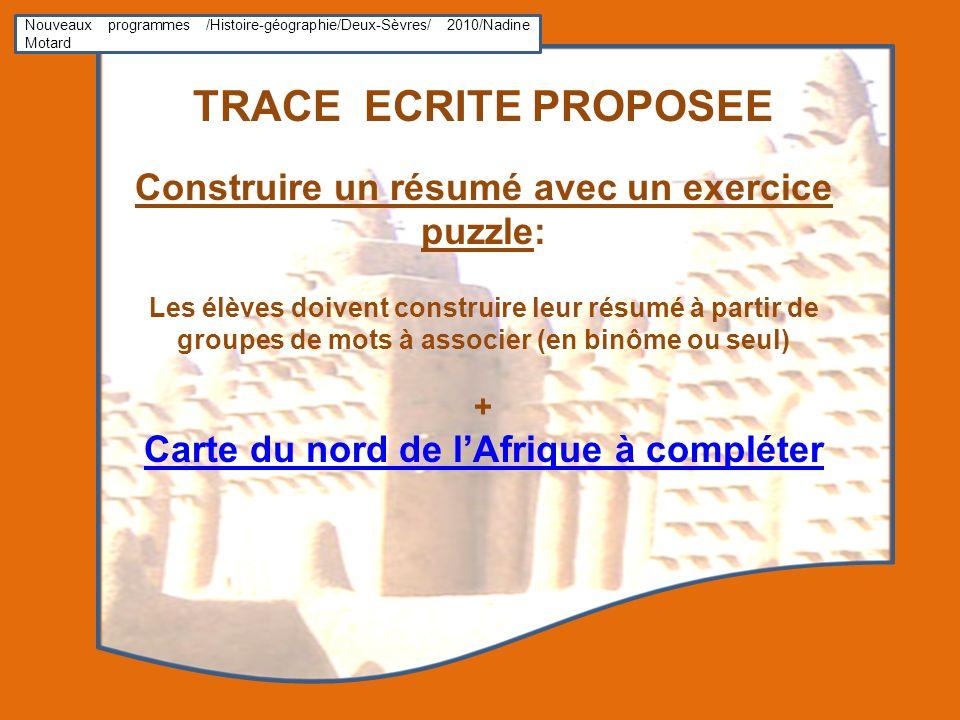 Nouveaux programmes /Histoire-géographie/Deux-Sèvres/ 2010/Nadine Motard TRACE ECRITE PROPOSEE Construire un résumé avec un exercice puzzle: Les élève