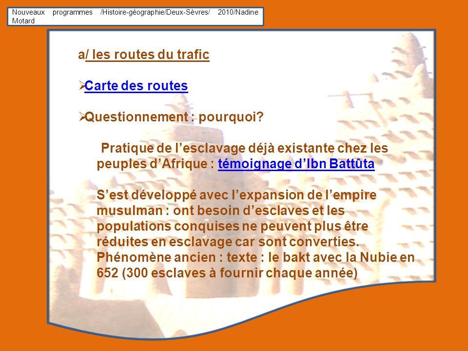 Nouveaux programmes /Histoire-géographie/Deux-Sèvres/ 2010/Nadine Motard a/ les routes du trafic Carte des routes Questionnement : pourquoi? Pratique