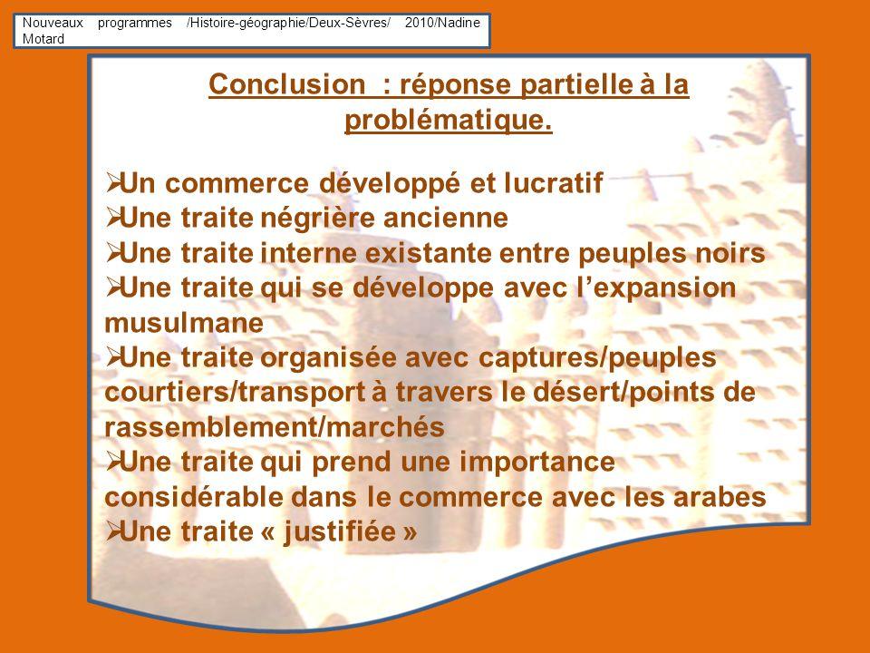 Nouveaux programmes /Histoire-géographie/Deux-Sèvres/ 2010/Nadine Motard Conclusion : réponse partielle à la problématique. Un commerce développé et l