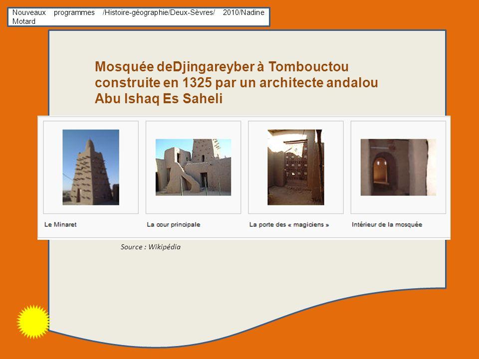 Nouveaux programmes /Histoire-géographie/Deux-Sèvres/ 2010/Nadine Motard Mosquée deDjingareyber à Tombouctou construite en 1325 par un architecte anda