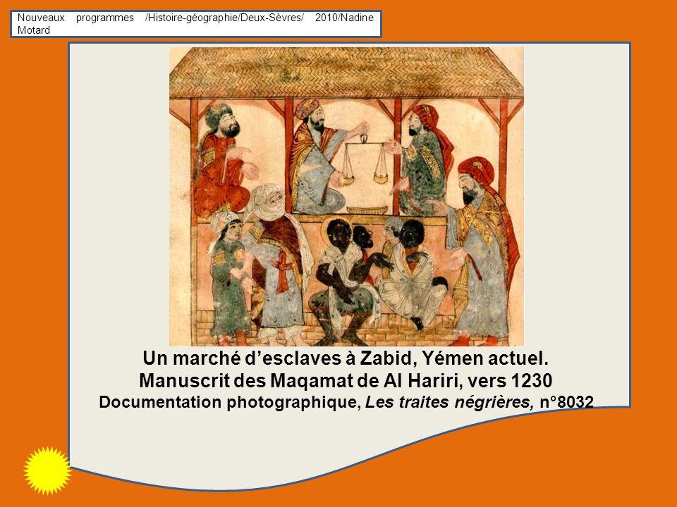 Nouveaux programmes /Histoire-géographie/Deux-Sèvres/ 2010/Nadine Motard Un marché desclaves à Zabid, Yémen actuel. Manuscrit des Maqamat de Al Hariri