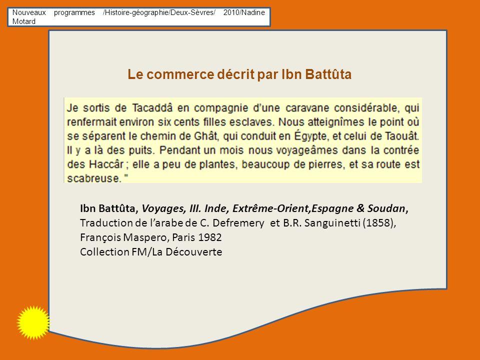 Ibn Battûta, Voyages, III. Inde, Extrême-Orient,Espagne & Soudan, Traduction de larabe de C. Defremery et B.R. Sanguinetti (1858), François Maspero, P
