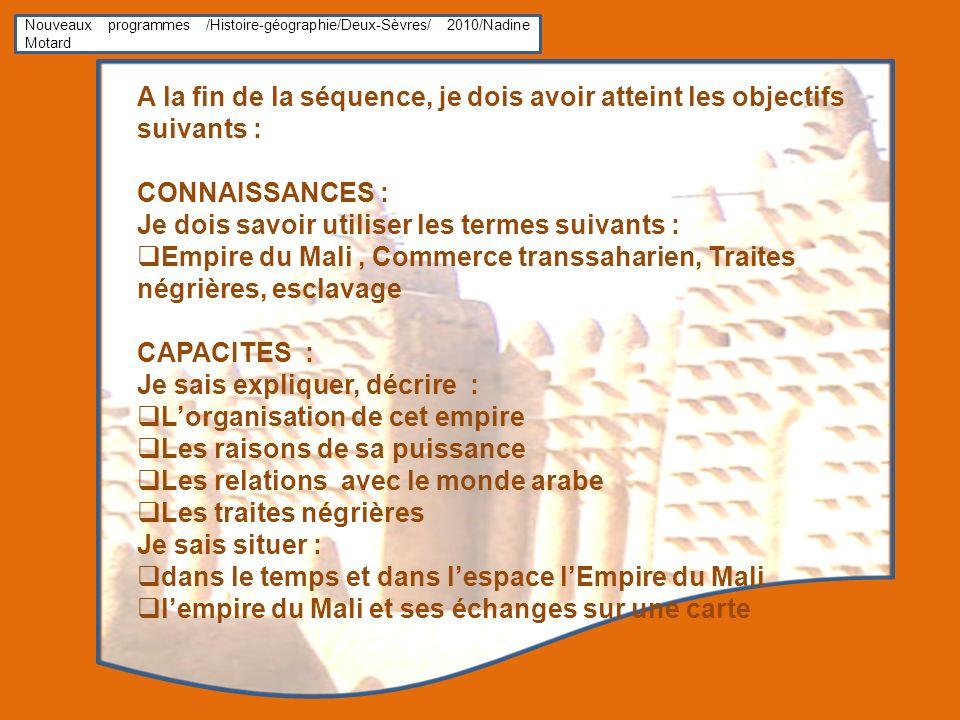 Nouveaux programmes /Histoire-géographie/Deux-Sèvres/ 2010/Nadine Motard A la fin de la séquence, je dois avoir atteint les objectifs suivants : CONNA