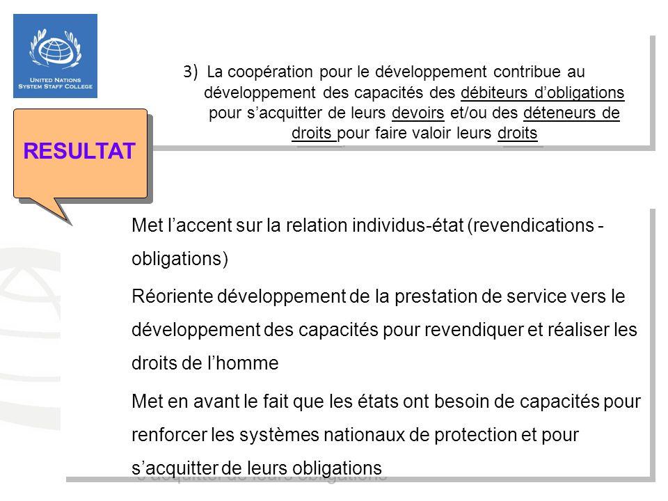 3) La coopération pour le développement contribue au développement des capacités des débiteurs dobligations pour sacquitter de leurs devoirs et/ou des