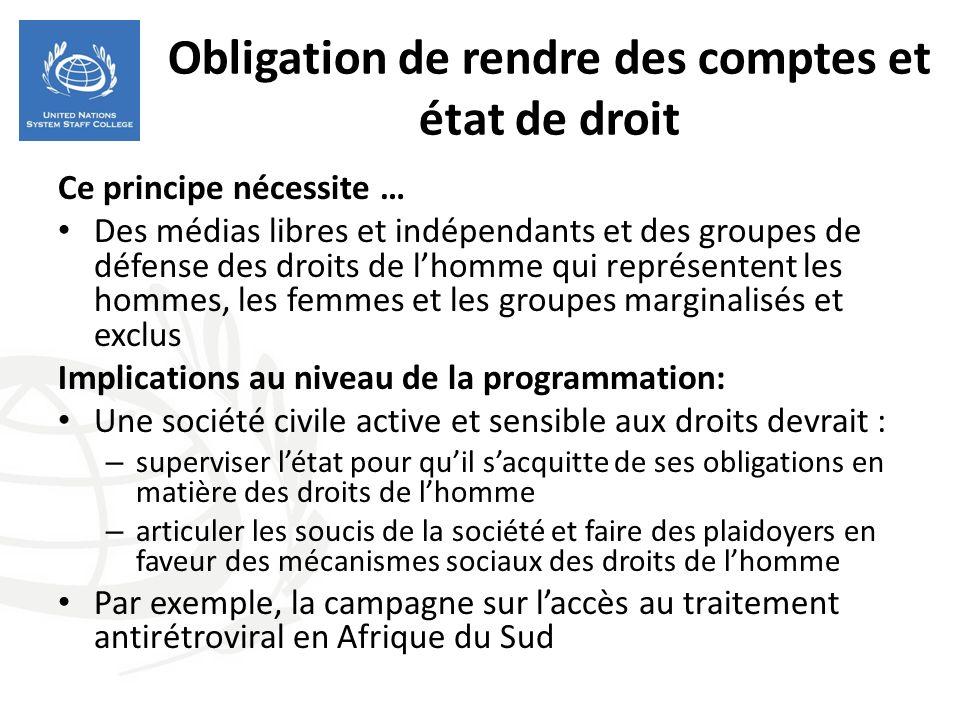 Obligation de rendre des comptes et état de droit Ce principe nécessite … Des médias libres et indépendants et des groupes de défense des droits de lh