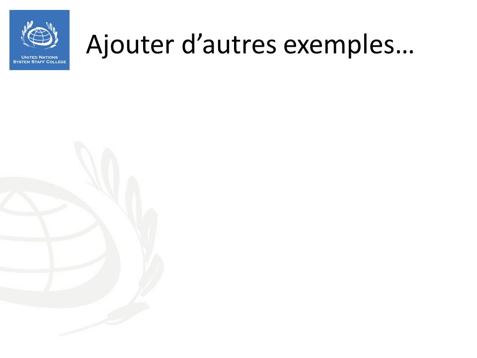 Ajouter dautres exemples…