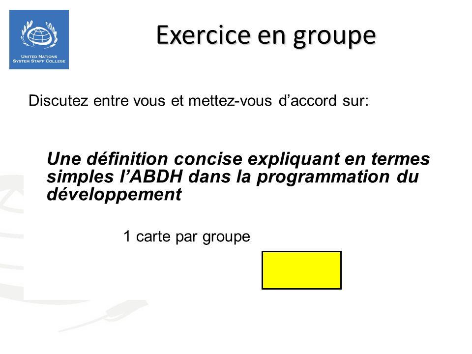 Exercice en groupe Discutez entre vous et mettez-vous daccord sur: Une définition concise expliquant en termes simples lABDH dans la programmation du développement 1 carte par groupe