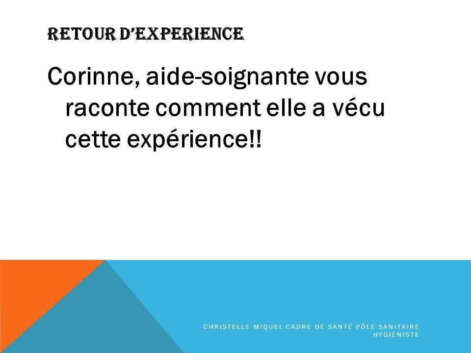 RETOUR DEXPERIENCE Corinne, aide-soignante vous raconte comment elle a vécu cette expérience!.