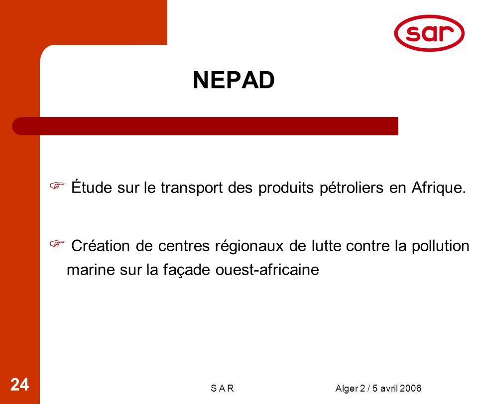 S A RAlger 2 / 5 avril 2006 24 Étude sur le transport des produits pétroliers en Afrique.