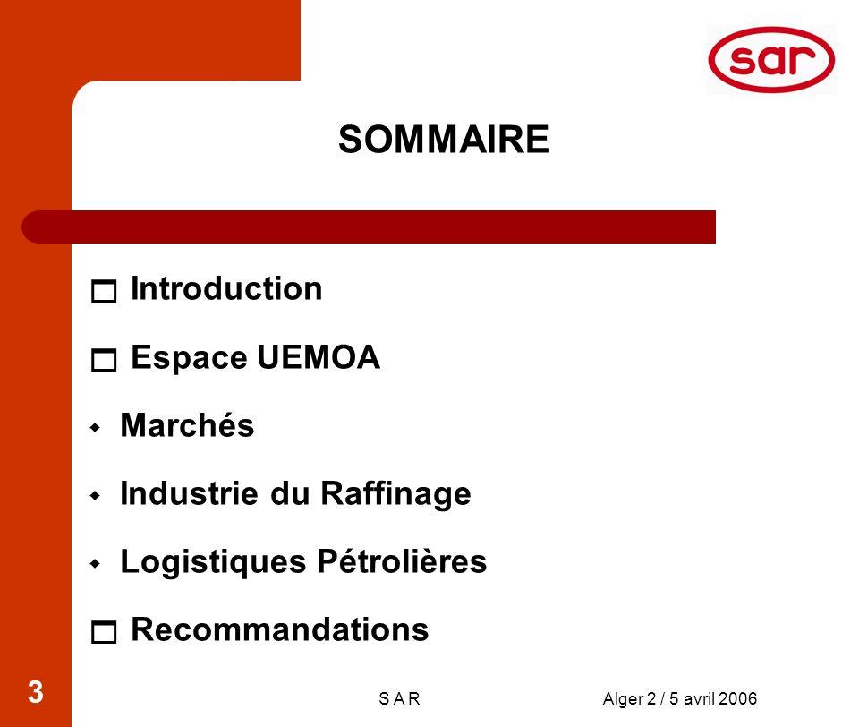 S A RAlger 2 / 5 avril 2006 14 Espace UEMOA : Logistiques pétrolières Terminaux pétroliers / Capacité stockage Abidjan (Côte dIvoire) : Terminal SIR : Tanker brut 80.000 T.L.