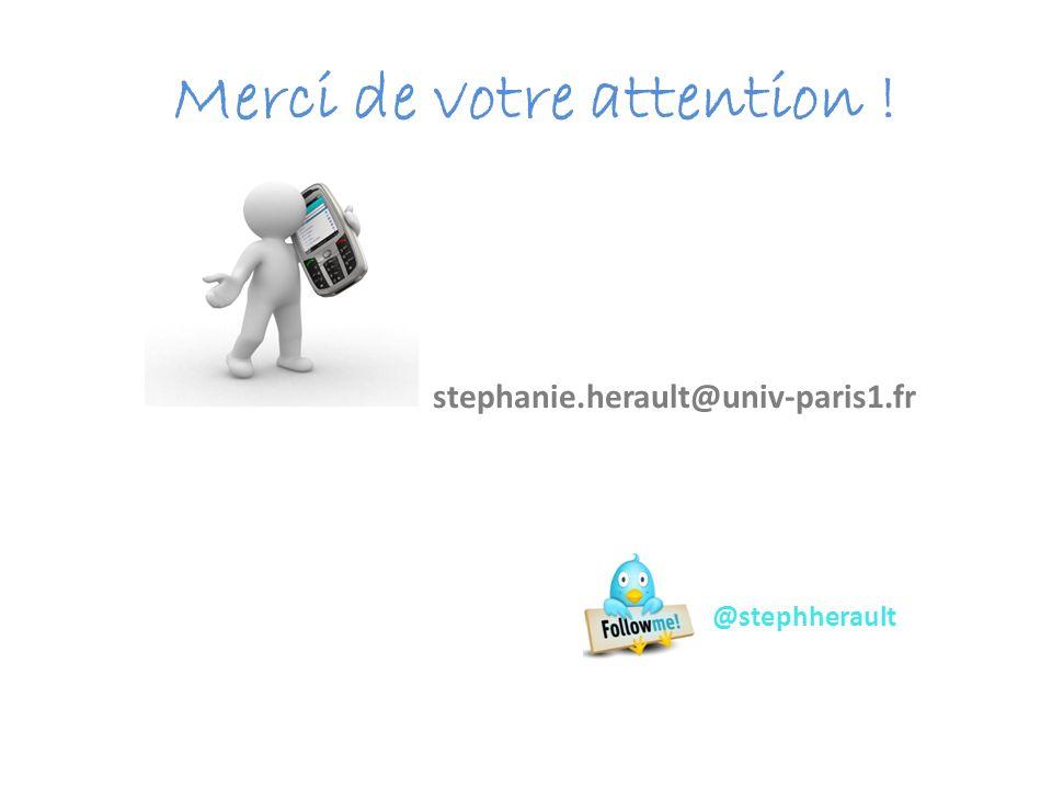 Merci de votre attention ! stephanie.herault@univ-paris1.fr @stephherault