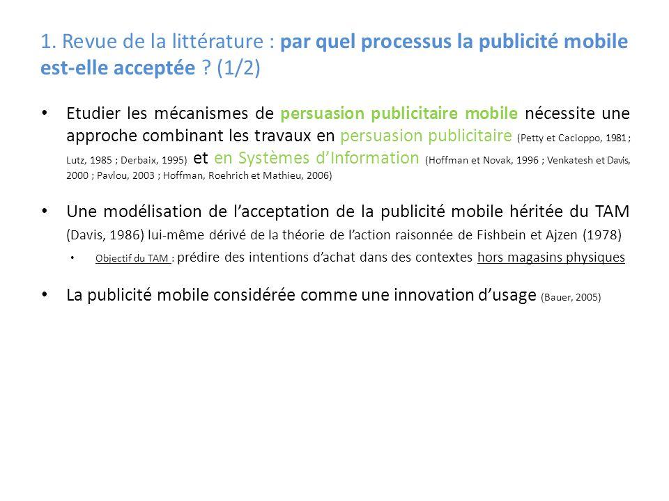 1. Revue de la littérature : par quel processus la publicité mobile est-elle acceptée ? (1/2) Etudier les mécanismes de persuasion publicitaire mobile