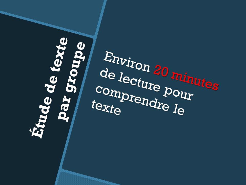 Étude de texte par groupe Environ 20 minutes de lecture pour comprendre le texte
