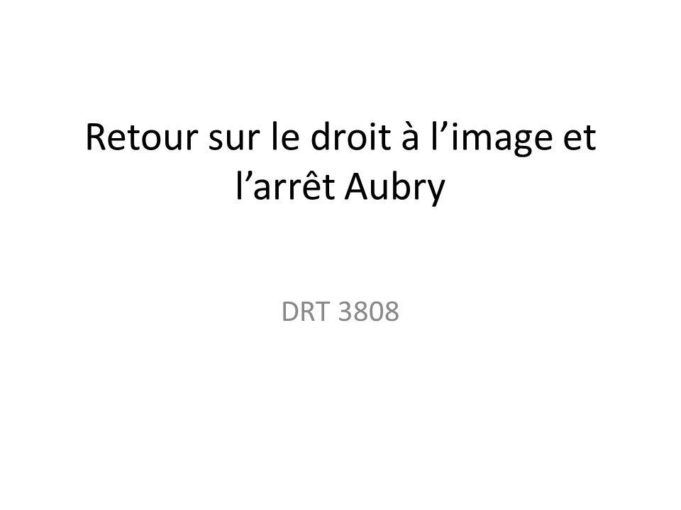 Retour sur le droit à limage et larrêt Aubry DRT 3808