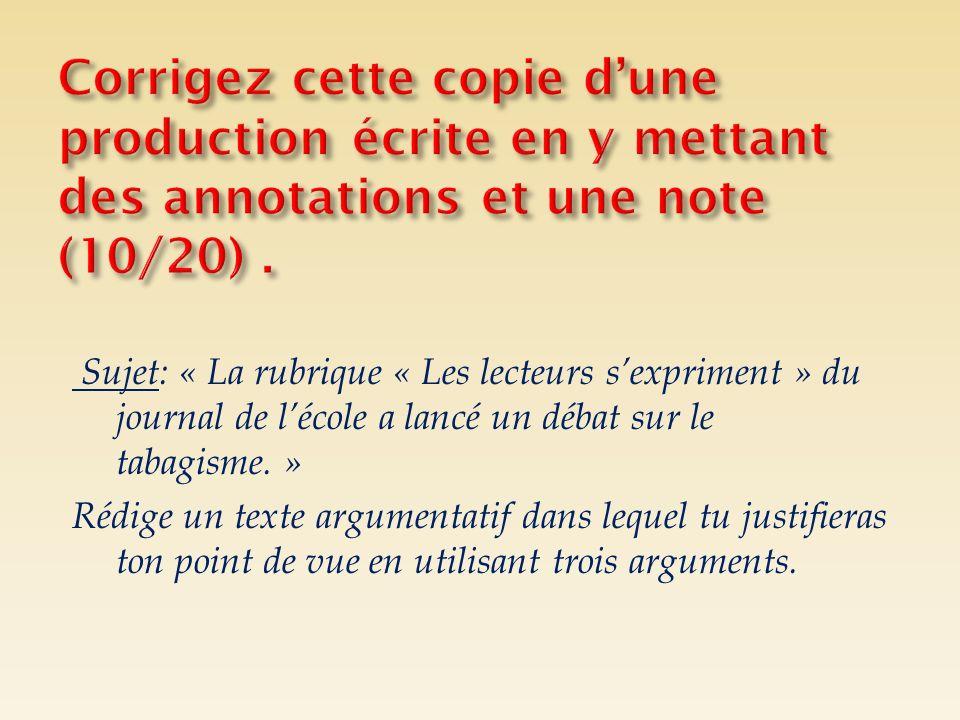 Pour le professeur: la correction des copies prend beaucoup de temps; Pour lélève: une copie lourde dannotations ne constitue pas une aide.