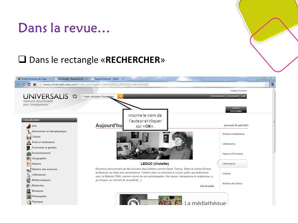 Dans la revue… Dans le rectangle «RECHERCHER» Inscrire le nom de lauteur et cliquer sur «OK».
