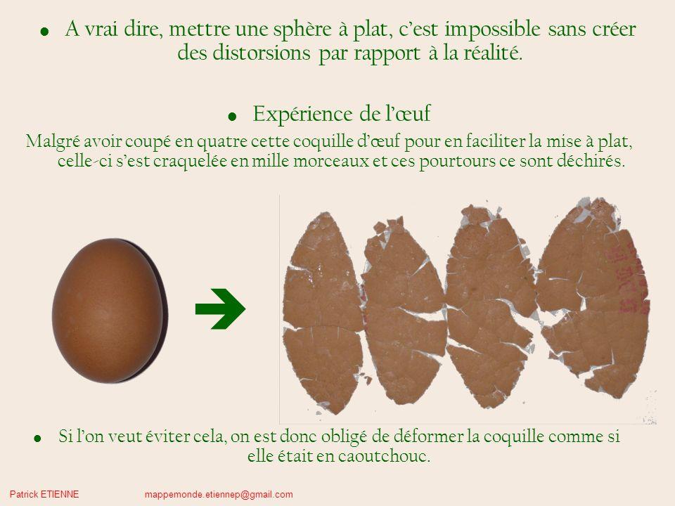 Patrick ETIENNE mappemonde.etiennep@gmail.com Quelques exemples de projections types « œuf écrasé » Le découpage extrême de ces projections limite les distorsions mais laspect visuel est dégradé