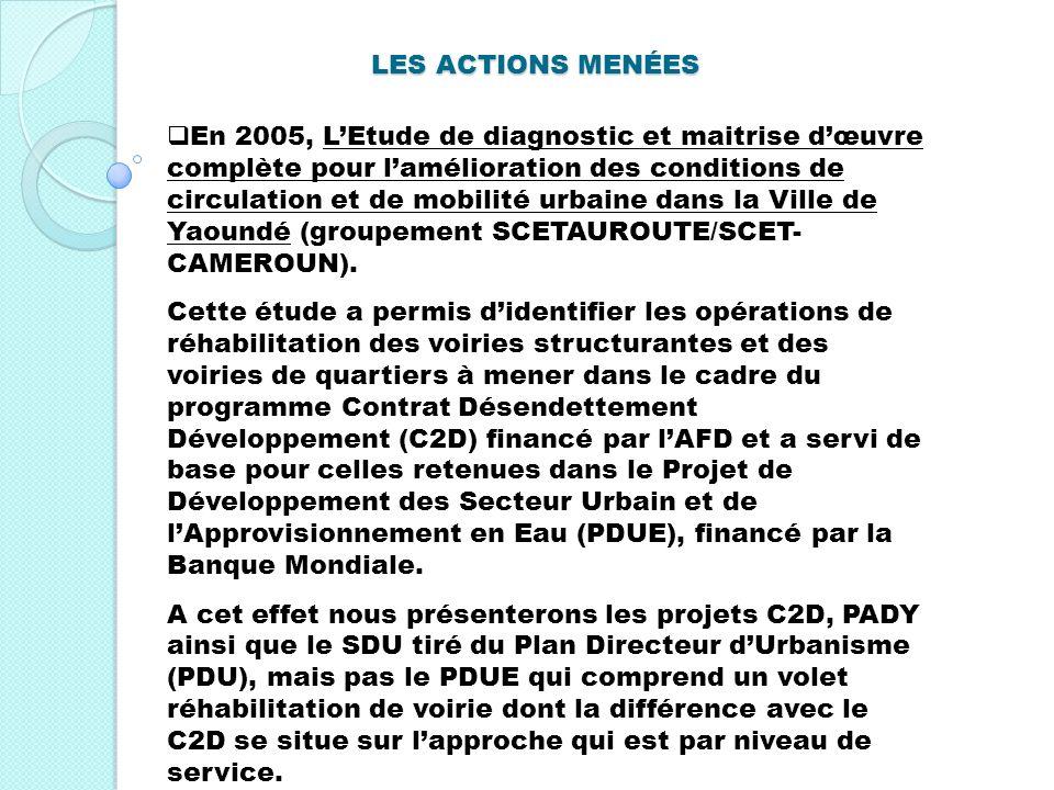 LES ACTIONS MENÉES En 2005, LEtude de diagnostic et maitrise dœuvre complète pour lamélioration des conditions de circulation et de mobilité urbaine d