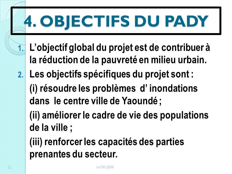 4. OBJECTIFS DU PADY 1. Lobjectif global du projet est de contribuer à la réduction de la pauvreté en milieu urbain. 2. Les objectifs spécifiques du p