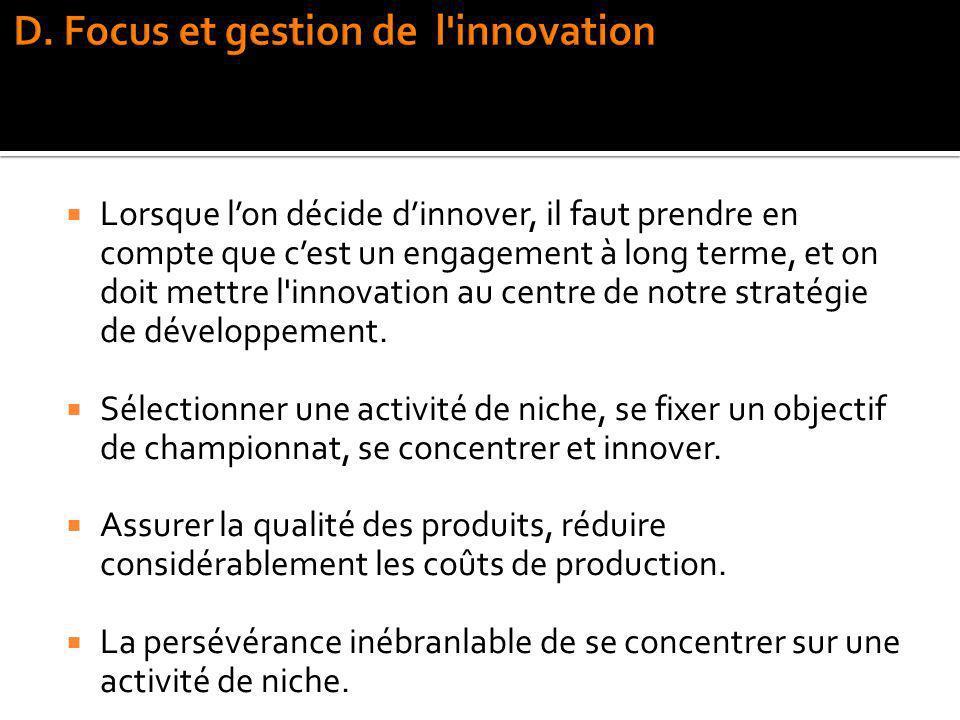 Lorsque lon décide dinnover, il faut prendre en compte que cest un engagement à long terme, et on doit mettre l'innovation au centre de notre stratégi