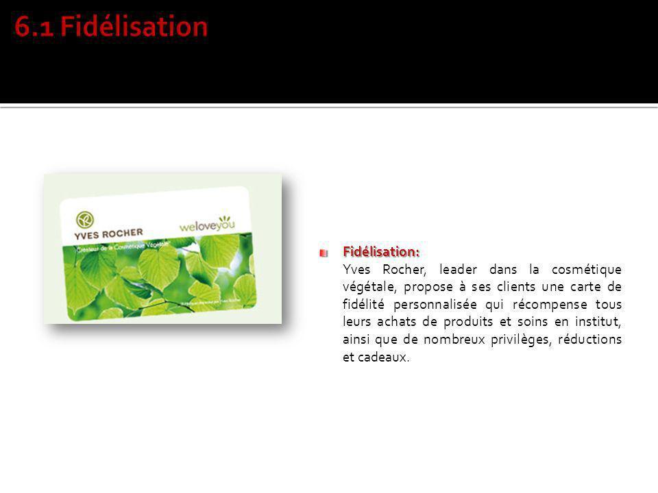 Fidélisation: Yves Rocher, leader dans la cosmétique végétale, propose à ses clients une carte de fidélité personnalisée qui récompense tous leurs ach