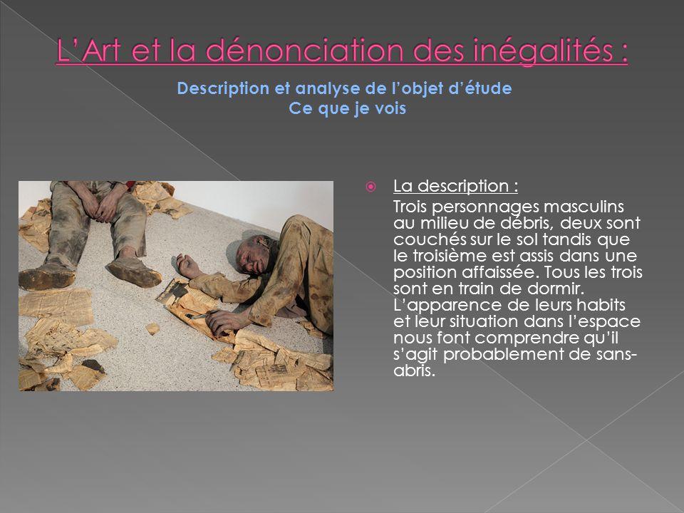 Description et analyse de lobjet détude Ce que je vois La description : Trois personnages masculins au milieu de débris, deux sont couchés sur le sol