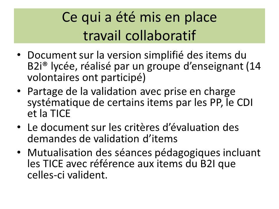 Document sur la version simplifié des items du B2i® lycée, réalisé par un groupe denseignant (14 volontaires ont participé) Partage de la validation a