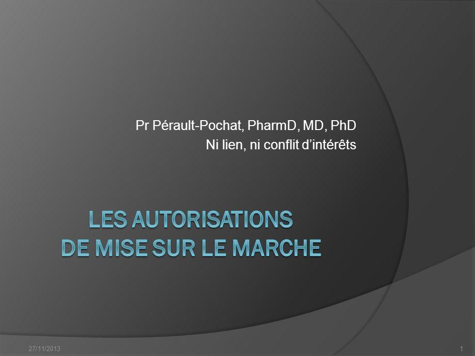 Pr Pérault-Pochat, PharmD, MD, PhD Ni lien, ni conflit dintérêts 27/11/20131