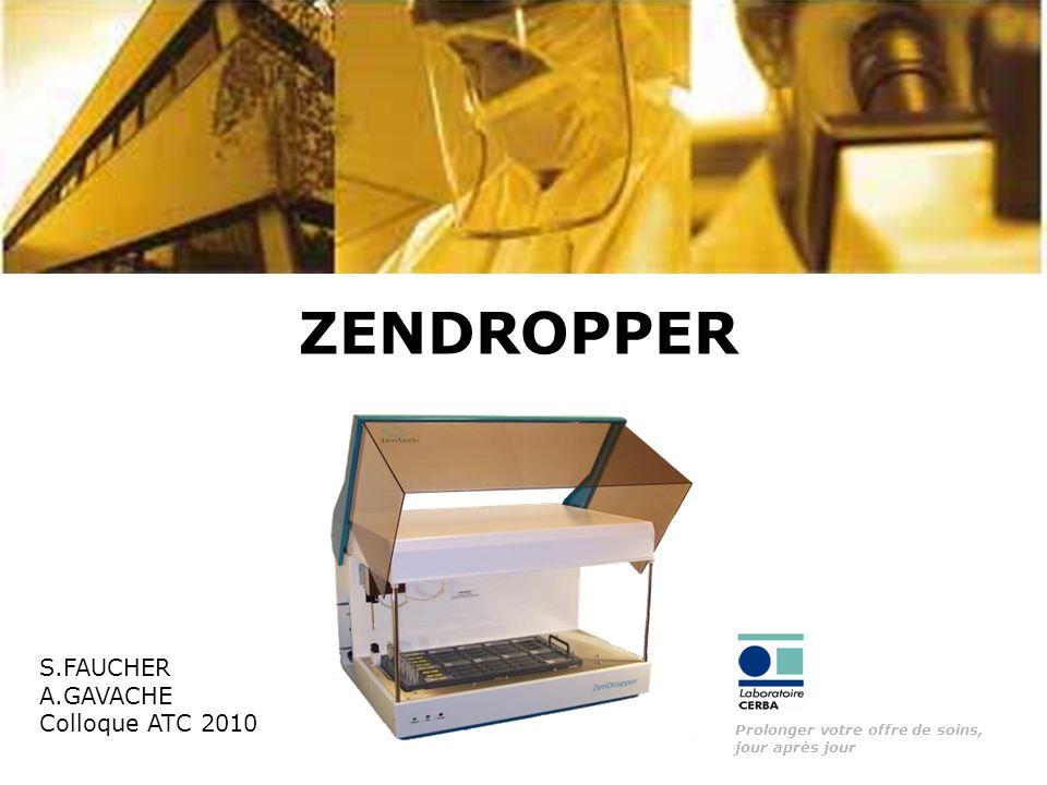 Prolonger votre offre de soins, jour après jour ZENDROPPER S.FAUCHER A.GAVACHE Colloque ATC 2010