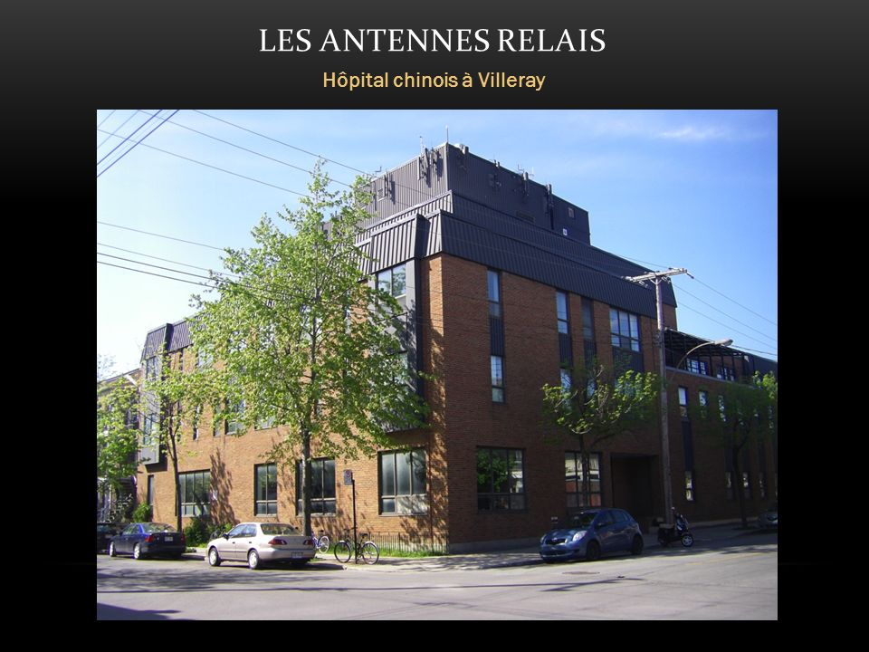 LES ANTENNES RELAIS Hôpital chinois à Villeray